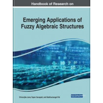 Emerging Applications of Fuzzy Algebraic Structures by Chiranjibe Jana, 9781799801900