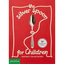 The Silver Spoon for Children New Edition: Favourite Italian Recipes by Harriet Russell, 9781838660130