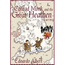 Conrad Monk and the Great Heathen Army by Edoardo Albert, 9781839011627