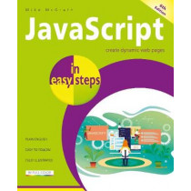 JavaScript in easy steps by Mike McGrath, 9781840788778