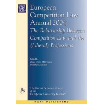 European Competition Law Annual: The Relationship Between Competition Law and the (Liberal) Professions: 2004 by Claus-Dieter Ehlermann, 9781841136127