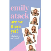 Are We There Yet?: To indignity . . . and beyond! by Emily Atack, 9781841883687