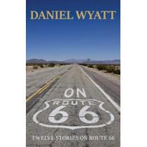 On Route 66 by Daniel Wyatt, 9781843194934