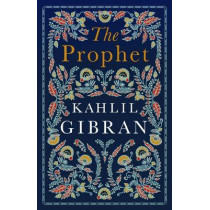The Prophet by Kahlil Gibran, 9781847498274