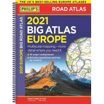 2021 Philip's Big Road Atlas Europe: (A3 Spiral binding) by Philip's Maps, 9781849075282