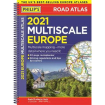 2021 Philip's Multiscale Road Atlas Europe: (A4 Spiral binding) by Philip's Maps, 9781849075299