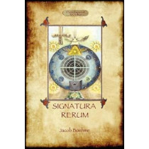 Signatura Rerum, The Signature of All Things; with Three Additional Essays by Jacob Boehme, 9781908388162