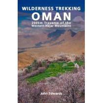 Wilderness Trekking in Oman: 200km Traverse of the Western Hajar Mountains by John Edwards, 9781908531797