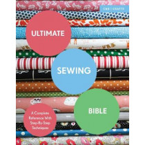 Ultimate Sewing Bible: A Complete Reference with Step-By-Step Techniques by Marie Clayton, 9781910231760