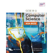 AQA GCSE (9-1) Computer Science 8525 by S Robson, 9781910523223