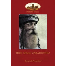 Thus Spake Zarathustra: A Book for All and None by Friedrich Wilhelm Nietzsche, 9781911405283