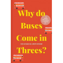 Why do Buses Come in Threes?: The hidden mathematics of everyday life by Rob Eastaway, 9781911622277