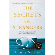 The Secrets of Strangers by Charity Norman, 9781911630418