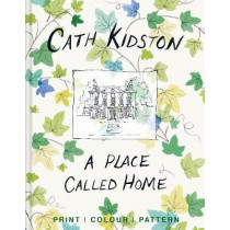 A Place Called Home: Print, colour, pattern by Cath Kidston, 9781911641100