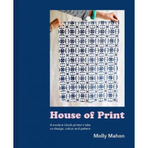 House of Print: A modern printer's take on design, colour and pattern by Molly Mahon, 9781911641223