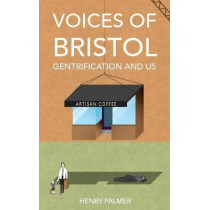 Voices of Bristol by Henry Palmer, 9781912092901