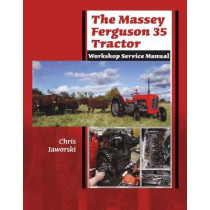 The Massey Ferguson 35 Tractor - Workshop Service Manual by Chris Jaworski, 9781912158515