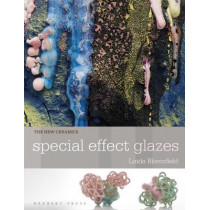 New Ceramics: Special Effect Glazes by Linda Bloomfield, 9781912217878