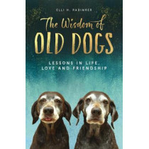 The Wisdom of Old Dogs by Elli H. Radinger, 9781912624744