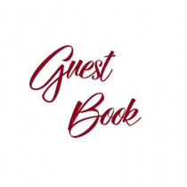 Burgundy Guest Book, Weddings, Anniversary, Party's, Special Occasions, Memories, Christening, Baptism, Visitors Book, Guests Comments, Vacation Home Guest Book, Beach House Guest Book, Comments Book, Funeral, Wake and Visitor Book (Hardback) by Lollys Pu
