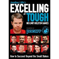 Jonathan Little's Excelling at Tough No-Limit Hold'em Games: How to Succeed Beyond the Small Stakes by Jonathan Little, 9781912862177