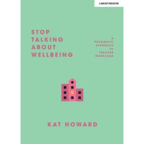 Stop Talking About Wellbeing by Katherine Howard, 9781912906482