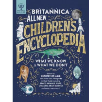 Britannica All New Children's Encyclopedia: What We Know & What We Don't by Christopher Lloyd, 9781912920471