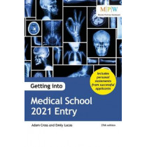 Getting into Medical School 2021 Entry by Adam Cross, 9781912943227