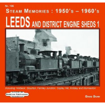 Leeds and District Engine Sheds 1: Including: Holbeck, Stourton,Farnley Junction,Copley Hill, Ardsley & Normanton by David Dunn, 9781913049072