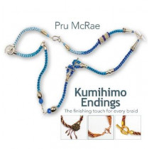 Kumihimo Endings: The finishing touch for every braid by Pru McRae, 9781916413009