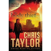 The Body Thief by Chris Taylor, 9781925119268