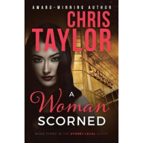 A Woman Scorned by Chris Taylor, 9781925119503