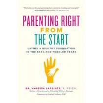 Parenting Right From the Start by Vanessa Lapointe, 9781928055389