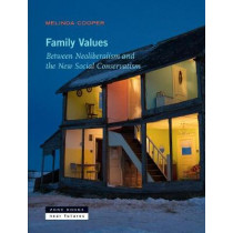 Family Values: Between Neoliberalism and the New Social Conservatism by Melinda Cooper, 9781935408345