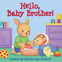 Hello, Baby Brother! by Martha Day Zschock, 9781938700668