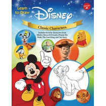 Learn to Draw Disney Classic Characters: Includes Favorite Characters from Mickey Mouse & Friends, Winnie the Pooh, the Lion King, Toy Story, and More. by Walter Foster Jr Creative Team, 9781942875871