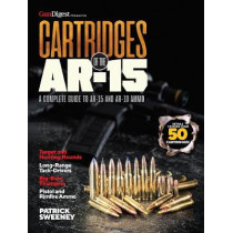 Cartridges of the AR-15: A Complete Reference Guide to AR Platform by Patrick Sweeney, 9781946267856