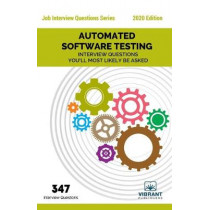 Automated Software Testing Interview Questions You'll Most Likely Be Asked by Vibrant Publishers, 9781946383808