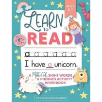 Learn to Read: A Magical Sight Words and Phonics Activity Workbook for Beginning Readers Ages 5-7: Learn to Read and Write Made EASY 100 ] Practice Pages of Fun Sight Word Puzzles Unicorns, Mermaids + Dinosaurs Preschool, Kindergarten and 1st grade by Mod