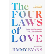 The Four Laws of Love: Guaranteed Success for Every Married Couple by Jimmy Evans, 9781950113194