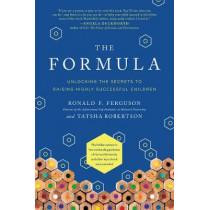 The Formula: Unlocking the Secrets to Raising Highly Successful Children by Ronald F. Ferguson, 9781950665105