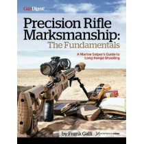 Precision Rifle Marksmanship: The Fundamentals - A Marine Sniper's Guide to Long Range Shooting: A Marine Sniper's Guide to Long Range Shooting by Frank Galli, 9781951115104