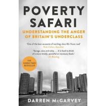 Poverty Safari: Understanding the Anger of Britain's Underclass by Darren McGarvey, 9781951627089