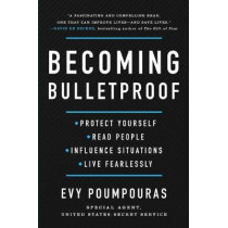Becoming Bulletproof: Protect Yourself, Read People, Influence Situations, and Live Fearlessly by Evy Poumpouras, 9781982103750