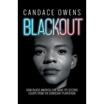 Blackout: How Black America Can Make Its Second Escape from the Democrat Plantation by Candace Owens, 9781982133276