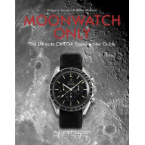 Moonwatch Only: The Ultimate OMEGA Speedmaster Guide by Gregoire Rossier, 9782940506309