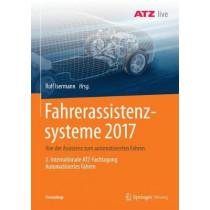Fahrerassistenzsysteme 2017: Von Der Assistenz Zum Automatisierten Fahren - 3. Internationale Atz-Fachtagung Automatisiertes Fahren by Rolf Isermann, 9783658190583