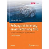 Reibungsminimierung Im Antriebsstrang 2016: Gesamtsystem Im Digitalen Zeitalter Optimieren 5. Atz-Fachtagung by Johannes Liebl, 9783658195205