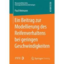 Ein Beitrag Zur Modellierung Des Reifenverhaltens Bei Geringen Geschwindigkeiten by Paul Heimann, 9783658195991