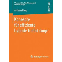 Konzepte Fur Effiziente Hybride Triebstrange by Andreas Haag, 9783658199661